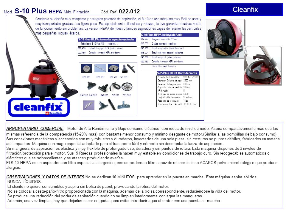 Cleanfix Mod. S-10 Plus HEPA Máx. Filtración Cód. Ref. 022.012 S-10 Plus HEPA Incluye de Serie 012.567 645.002 645.103 645.004 645.006 022.450 --- Man
