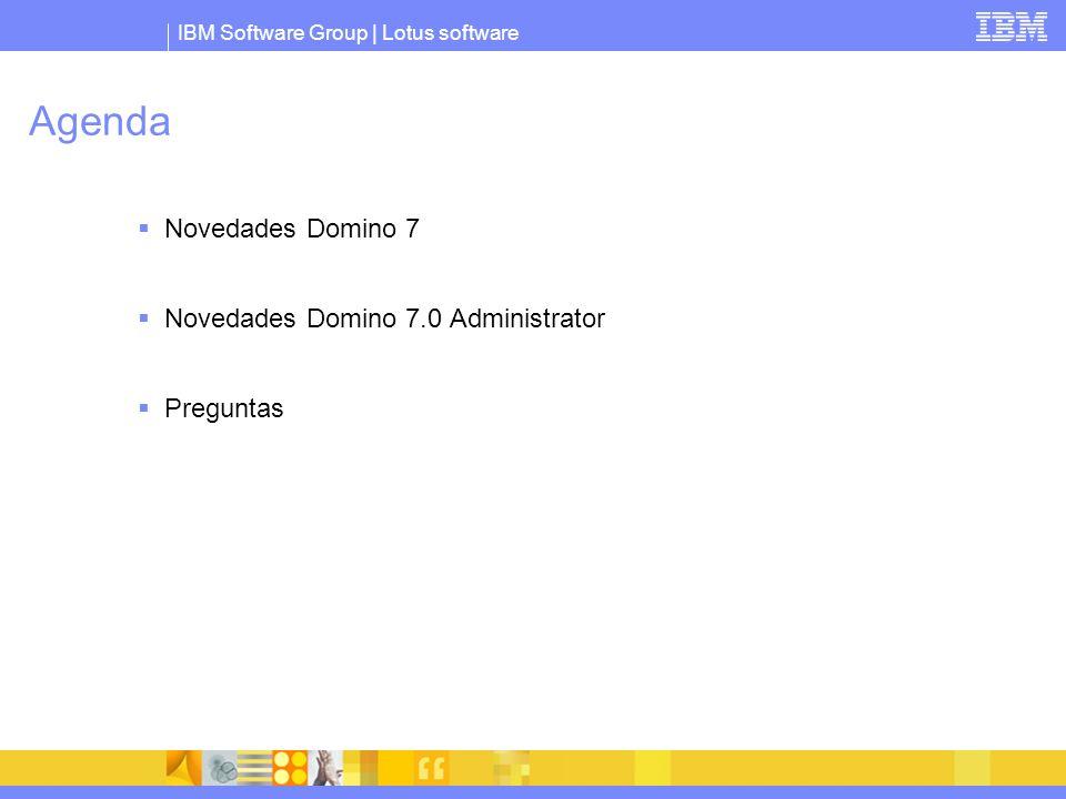 IBM Software Group | Lotus software Agenda Novedades Domino 7 Novedades Domino 7.0 Administrator Preguntas