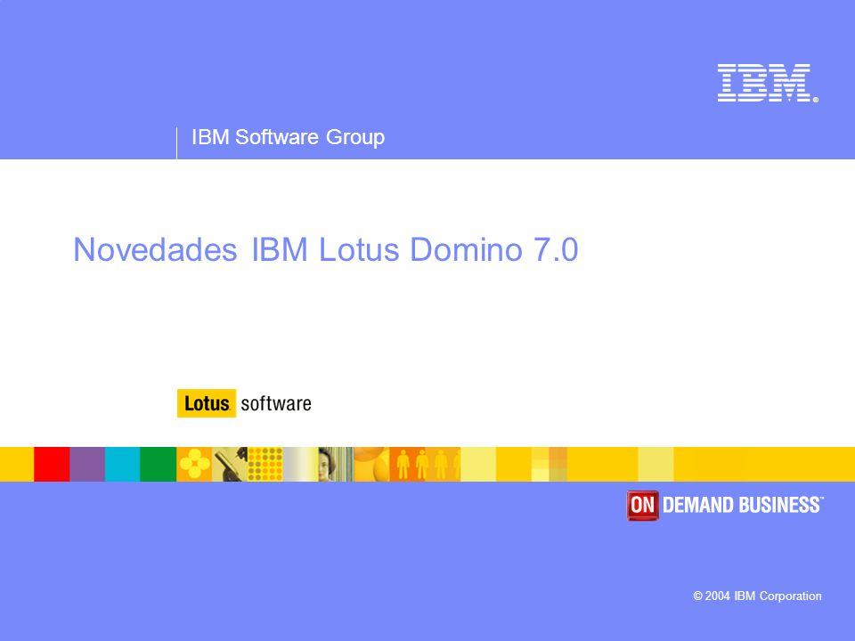 ® IBM Software Group © 2004 IBM Corporation Novedades IBM Lotus Domino 7.0