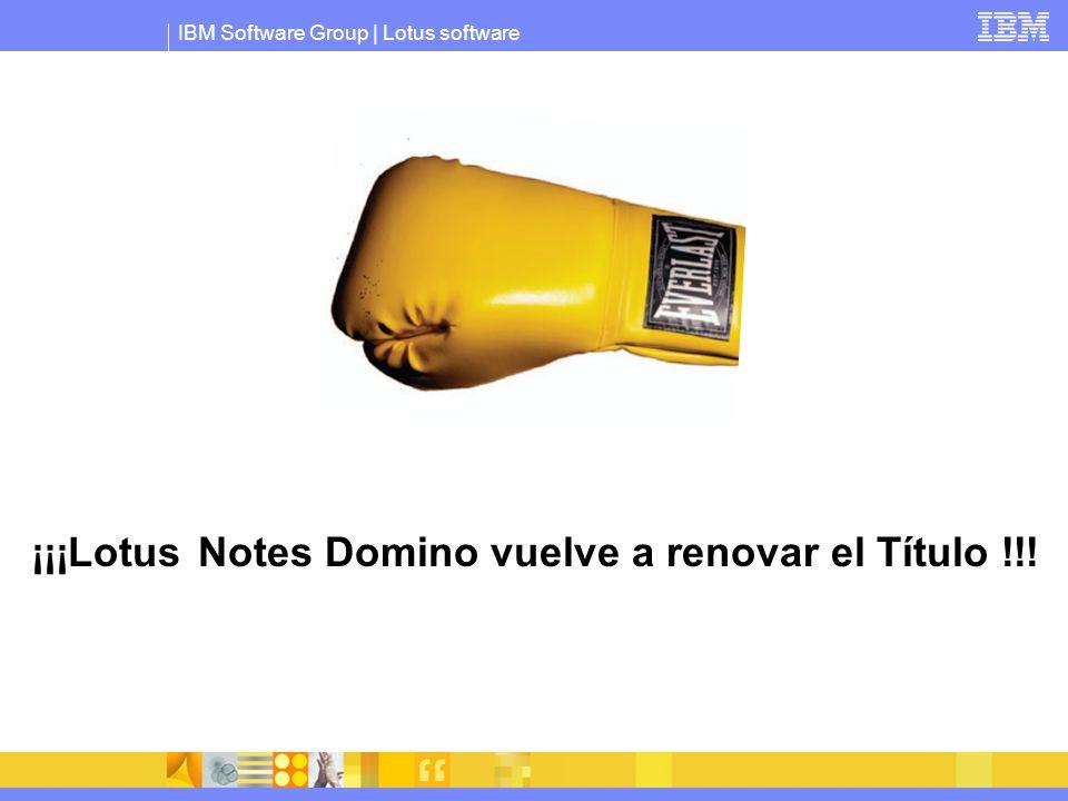IBM Software Group | Lotus software ¡¡¡Lotus Notes Domino vuelve a renovar el Título !!!