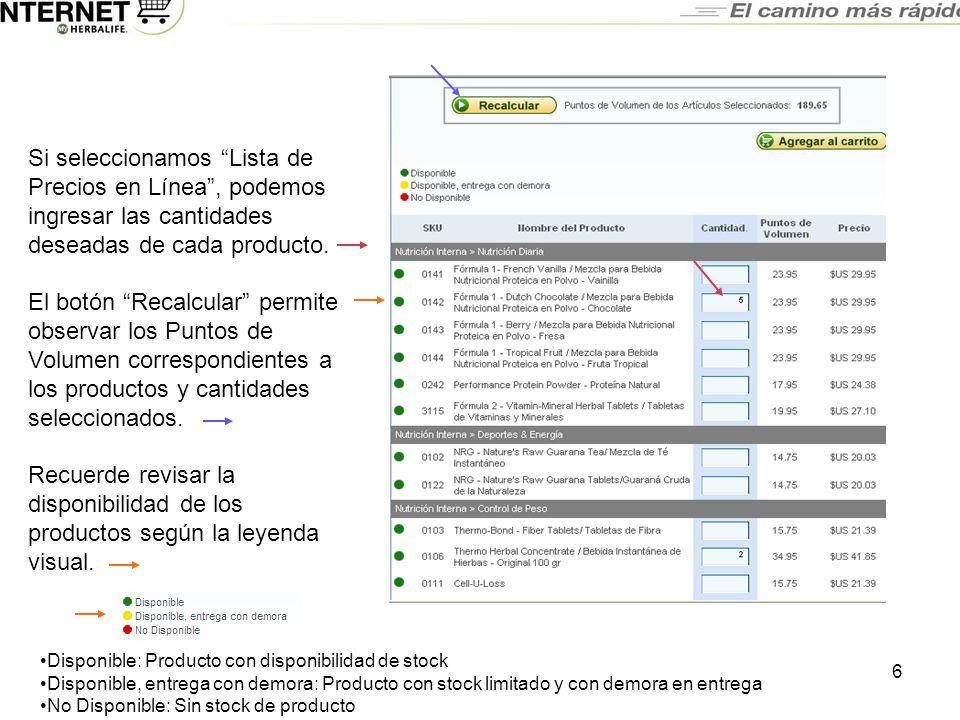 6 Si seleccionamos Lista de Precios en Línea, podemos ingresar las cantidades deseadas de cada producto. El botón Recalcular permite observar los Punt
