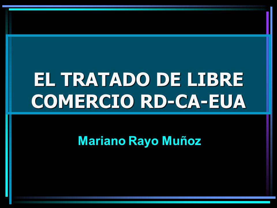EL TRATADO DE LIBRE COMERCIO RD-CA-EUA Mariano Rayo Muñoz