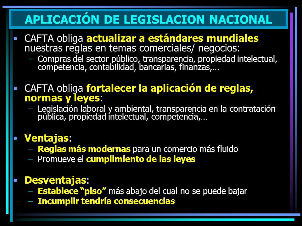 CAFTA obliga actualizar a estándares mundiales nuestras reglas en temas comerciales/ negocios: –Compras del sector público, transparencia, propiedad i