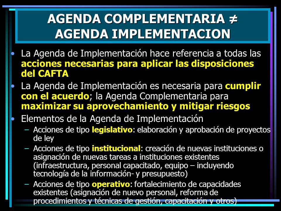 La Agenda de Implementación hace referencia a todas las acciones necesarias para aplicar las disposiciones del CAFTA La Agenda de Implementación es ne