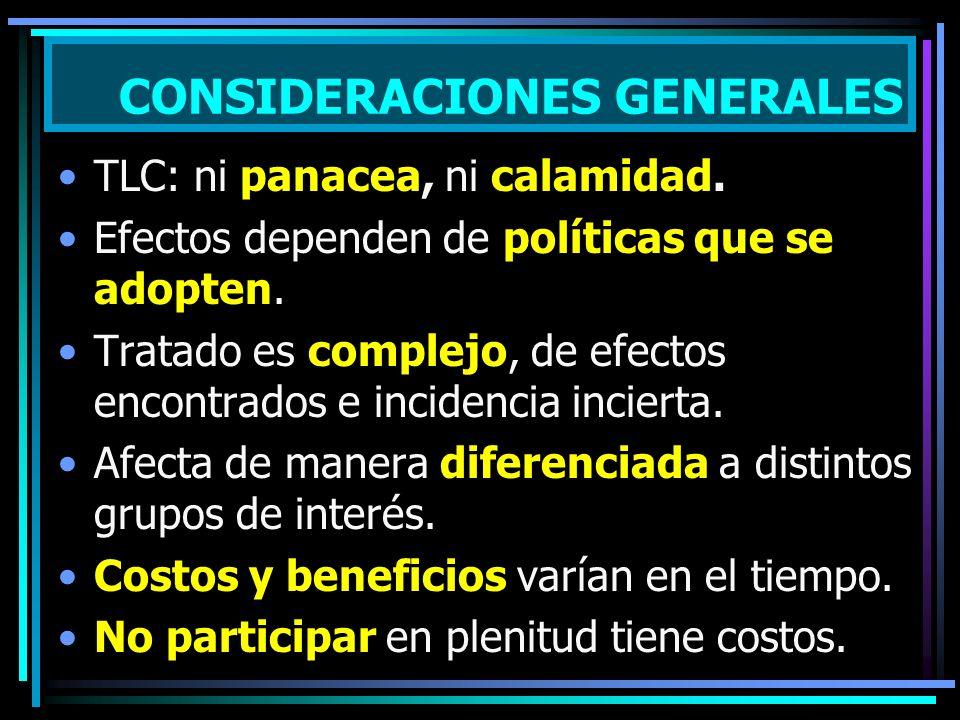 TLC: ni panacea, ni calamidad. Efectos dependen de políticas que se adopten. Tratado es complejo, de efectos encontrados e incidencia incierta. Afecta