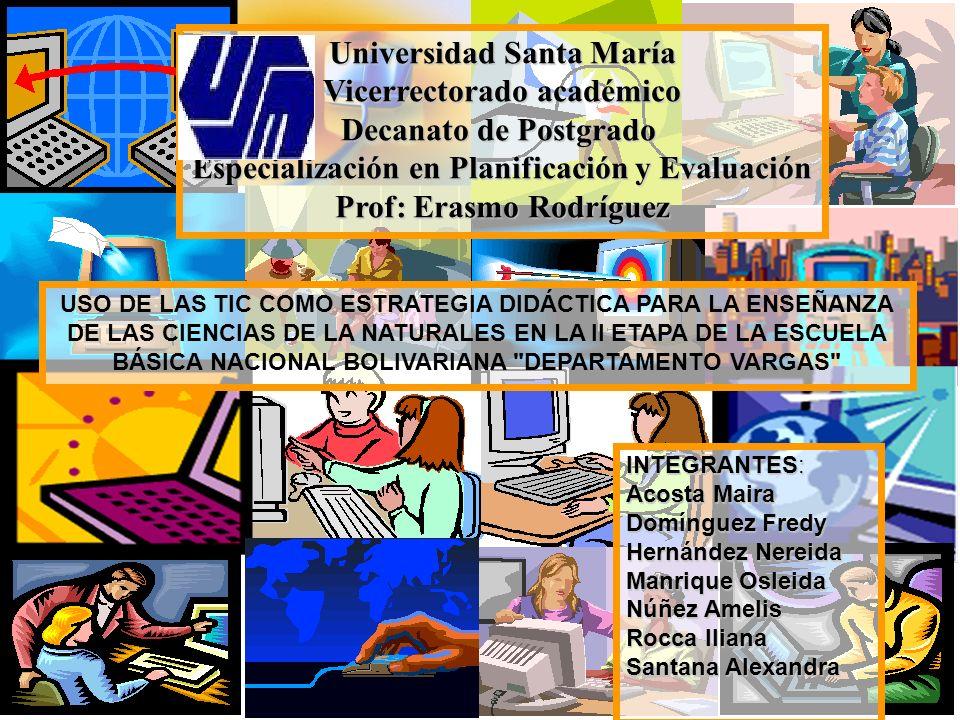 Universidad Santa María Vicerrectorado académico Decanato de Postgrado Especialización en Planificación y Evaluación Prof: Erasmo Rodríguez INTEGRANTE