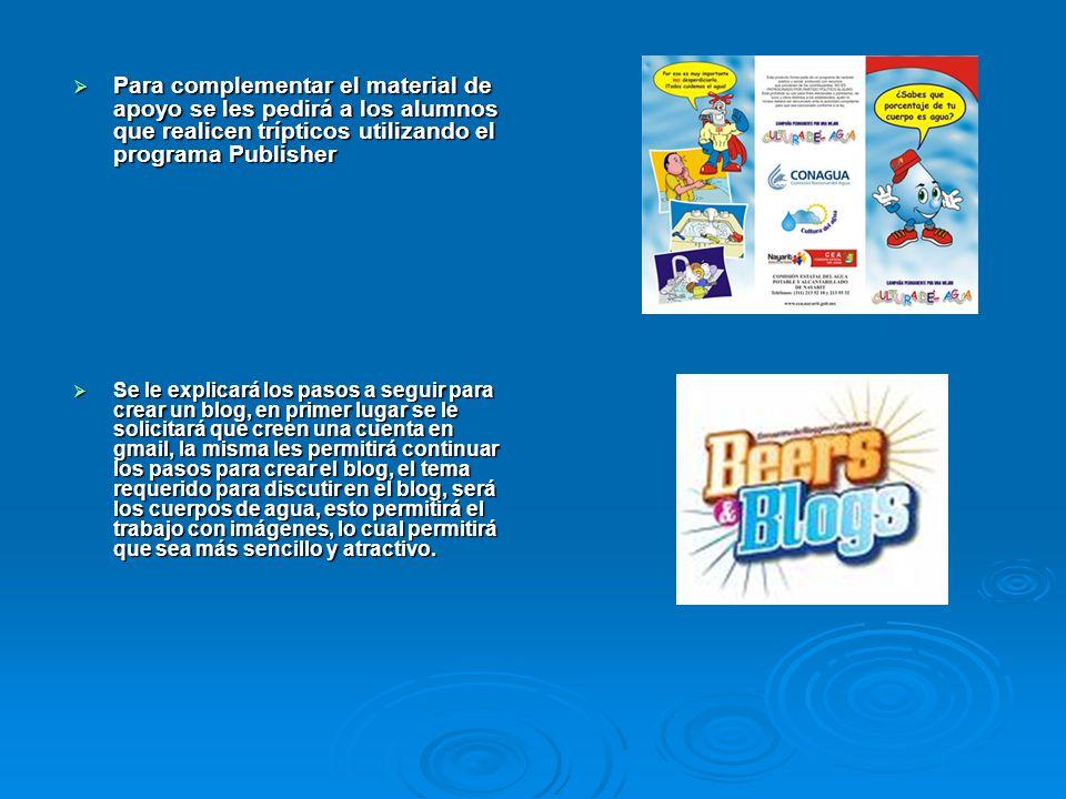 Para complementar el material de apoyo se les pedirá a los alumnos que realicen trípticos utilizando el programa Publisher Para complementar el materi