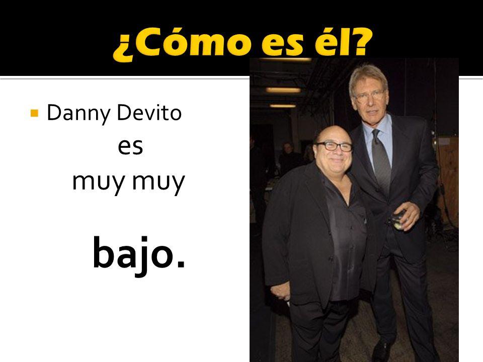Danny Devito es muy muy bajo.