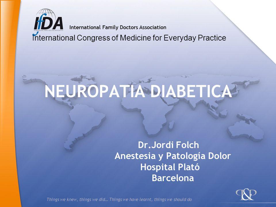 2 Definición : La presencia de signos y síntomas de disfunción del sistema nervioso periférico en pacientes con diabetes, tras la exclusión de otras causas Afecta 60% de los diabéticos Tipo I.