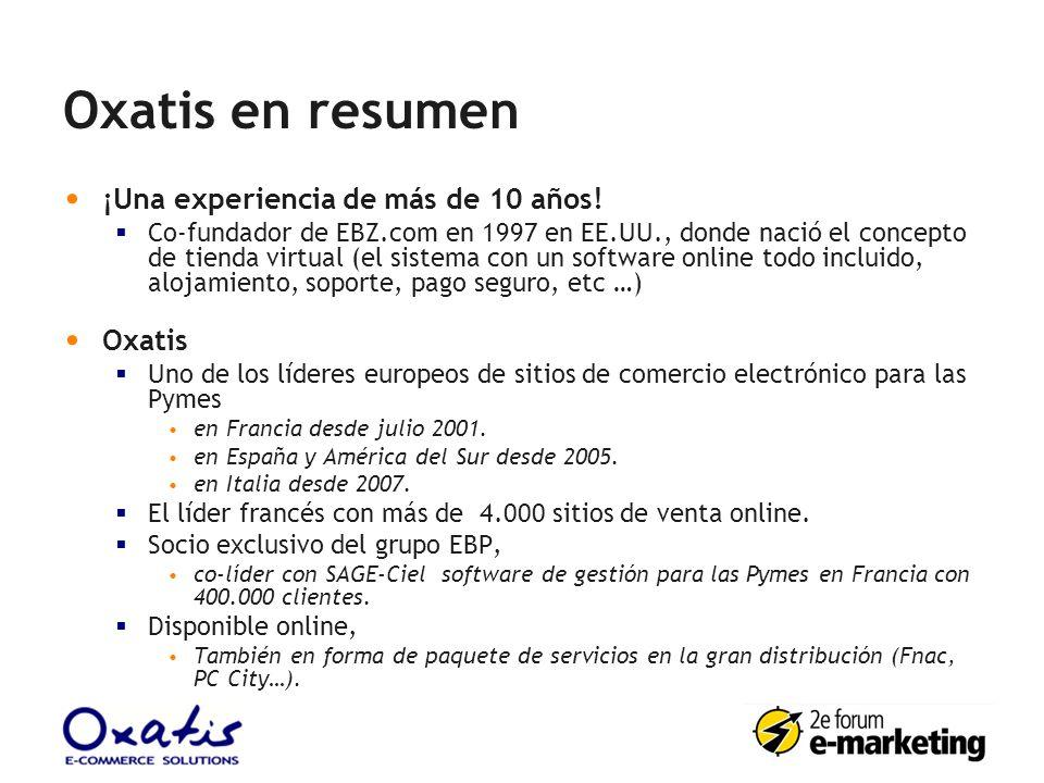 Oxatis en resumen ¡Una experiencia de más de 10 años! Co-fundador de EBZ.com en 1997 en EE.UU., donde nació el concepto de tienda virtual (el sistema