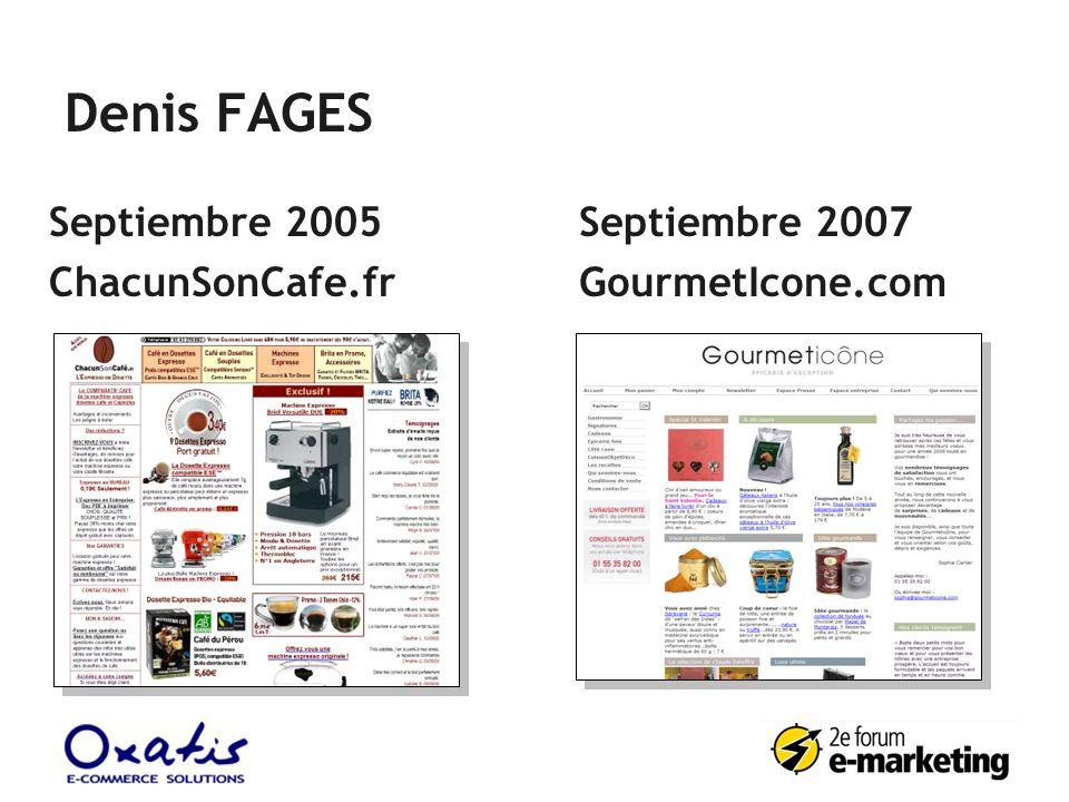 Denis FAGES Septiembre 2005 ChacunSonCafe.fr Septiembre 2007 GourmetIcone.com