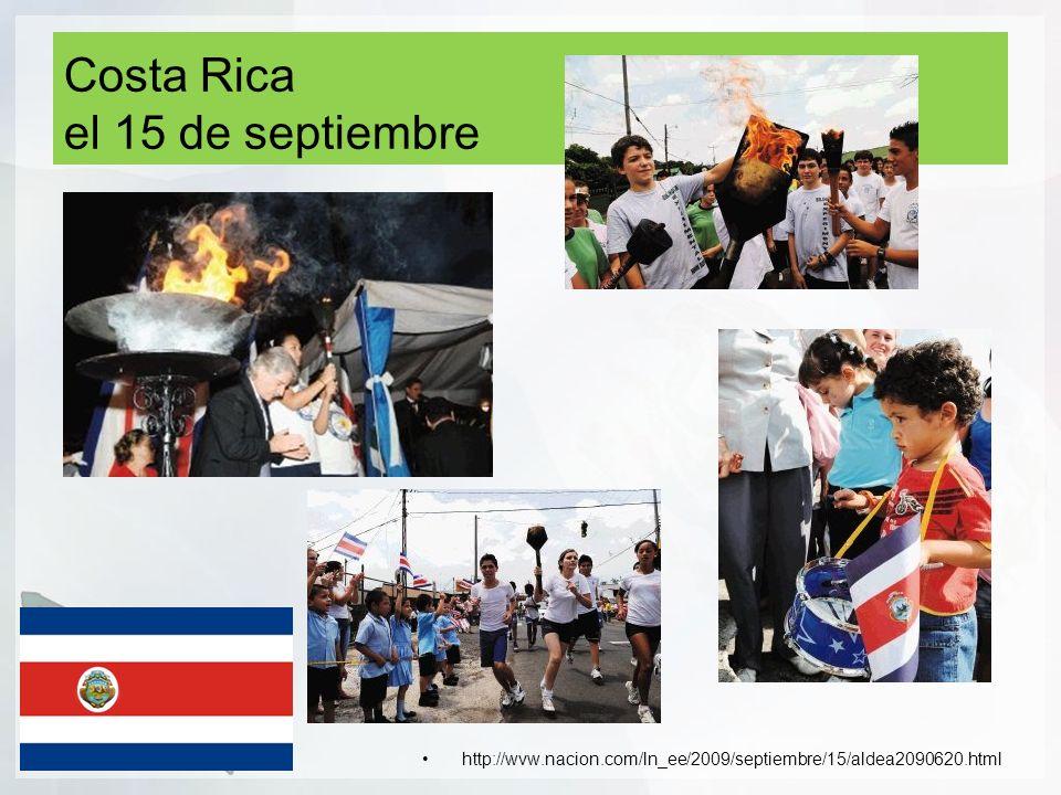 Costa Rica el 15 de septiembre http://wvw.nacion.com/ln_ee/2009/septiembre/15/aldea2090620.html