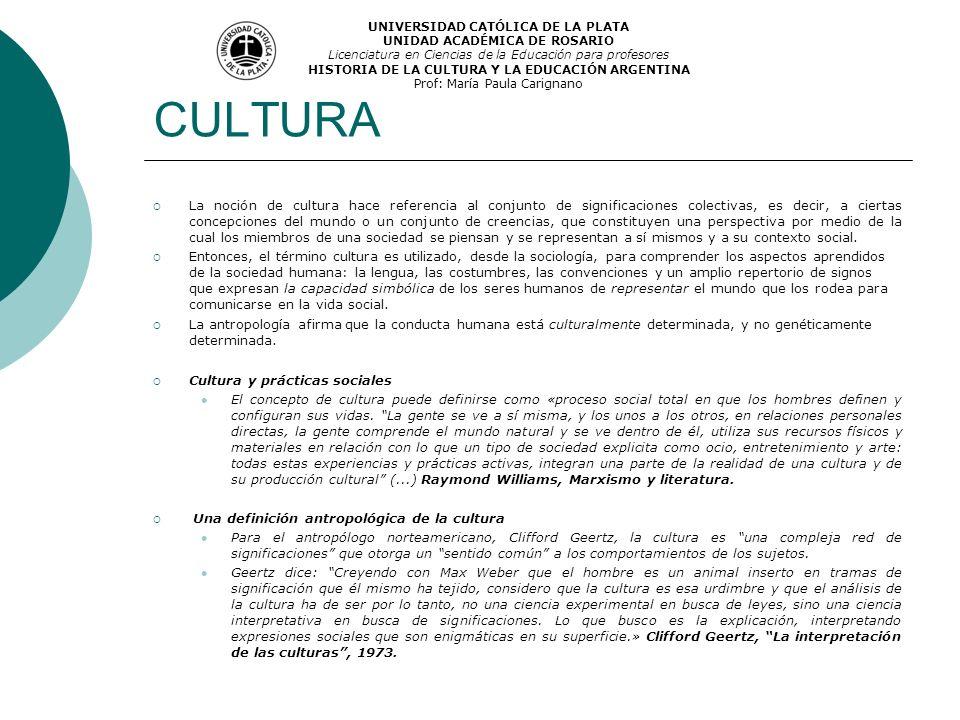CULTURA La noción de cultura hace referencia al conjunto de significaciones colectivas, es decir, a ciertas concepciones del mundo o un conjunto de cr