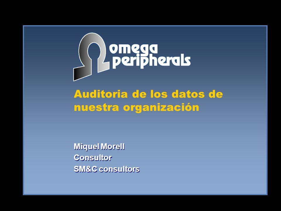 Auditoria de los datos de nuestra organización Miquel Morell Consultor SM&C consultors