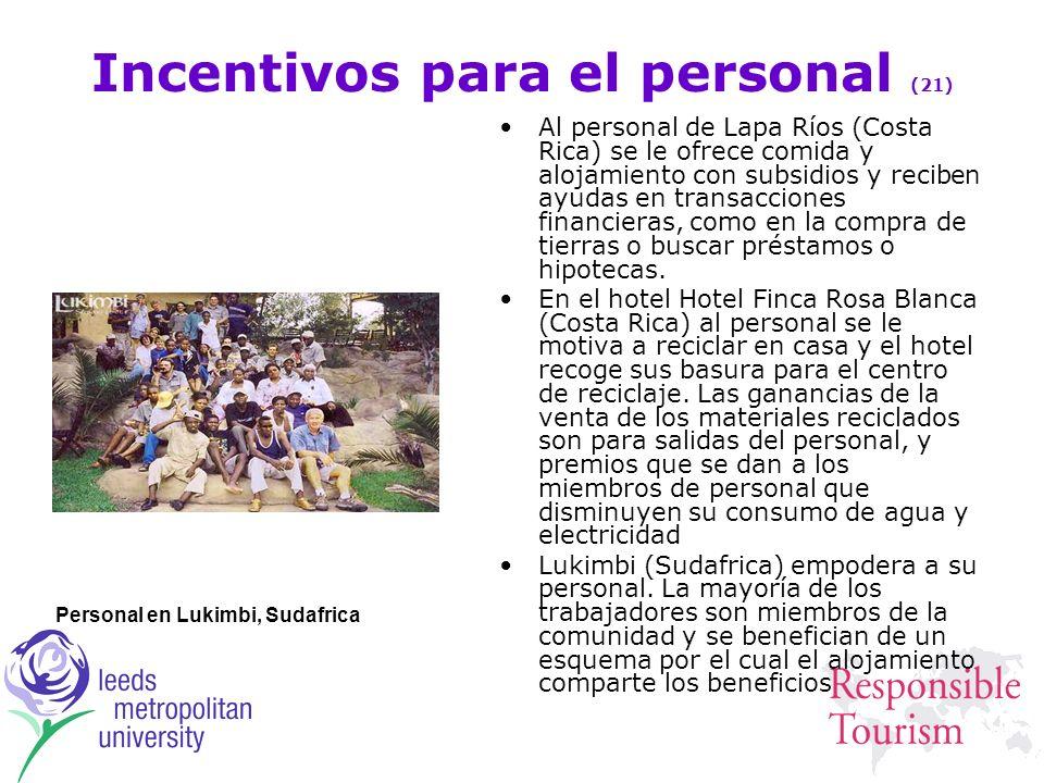 Incentivos para el personal (21) Al personal de Lapa Ríos (Costa Rica) se le ofrece comida y alojamiento con subsidios y reciben ayudas en transaccion