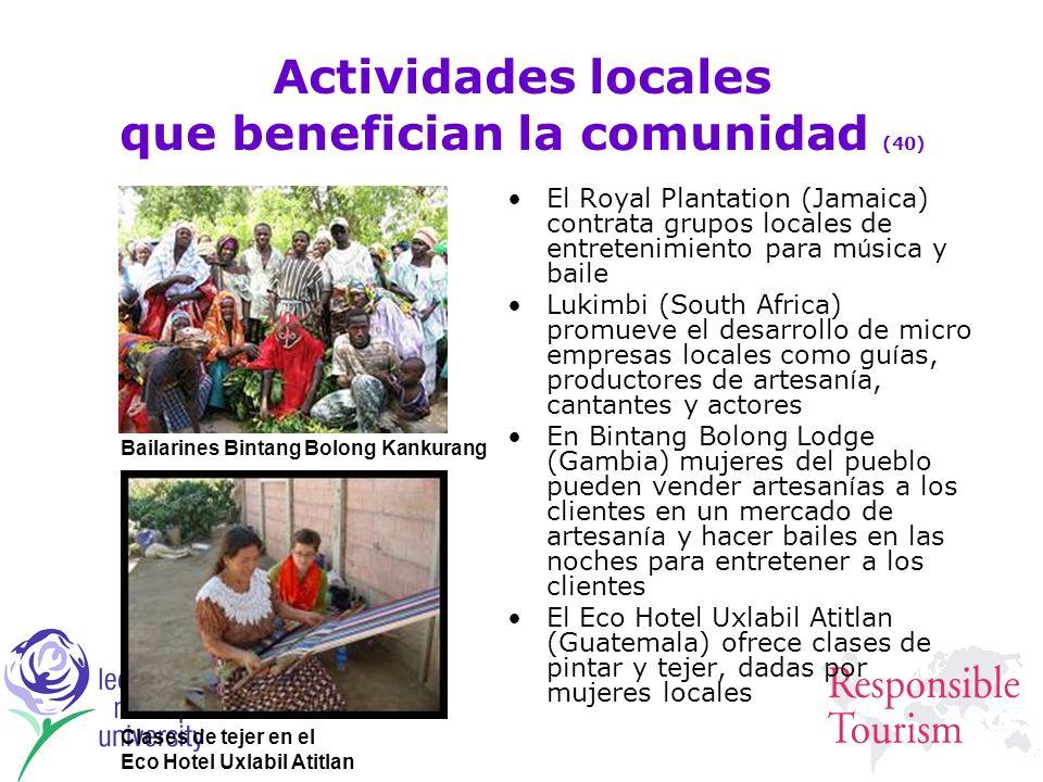 Actividades locales que benefician la comunidad (40) El Royal Plantation (Jamaica) contrata grupos locales de entretenimiento para m ú sica y baile Lu