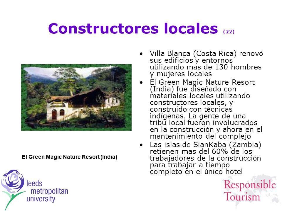 Constructores locales (22) Villa Blanca (Costa Rica) renov ó sus edificios y entornos utilizando mas de 130 hombres y mujeres locales El Green Magic N