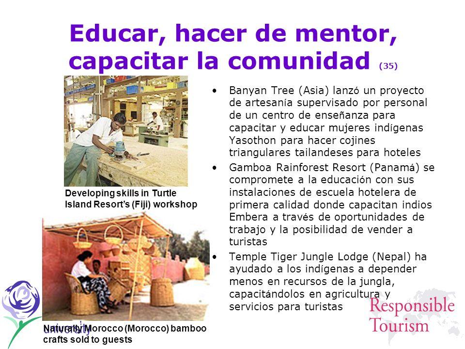 Educar, hacer de mentor, capacitar la comunidad (35) Banyan Tree (Asia) lanz ó un proyecto de artesan í a supervisado por personal de un centro de ens