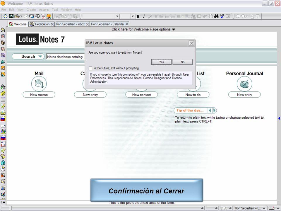 IBM Software Group | Lotus Software © 2005 IBM Corporation 10 Confirmación al Cerrar