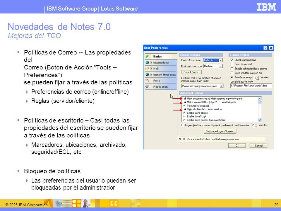 IBM Software Group | Lotus Software © 2005 IBM Corporation 29 Novedades de Notes 7.0 Mejoras del TCO Políticas de Correo -- Las propiedades del Correo