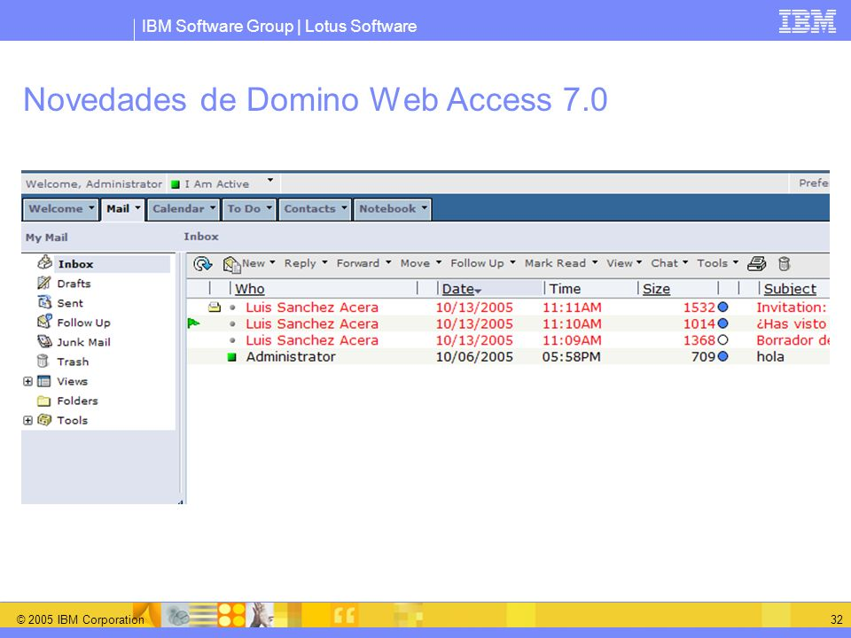 IBM Software Group | Lotus Software © 2005 IBM Corporation 32 Novedades de Domino Web Access 7.0