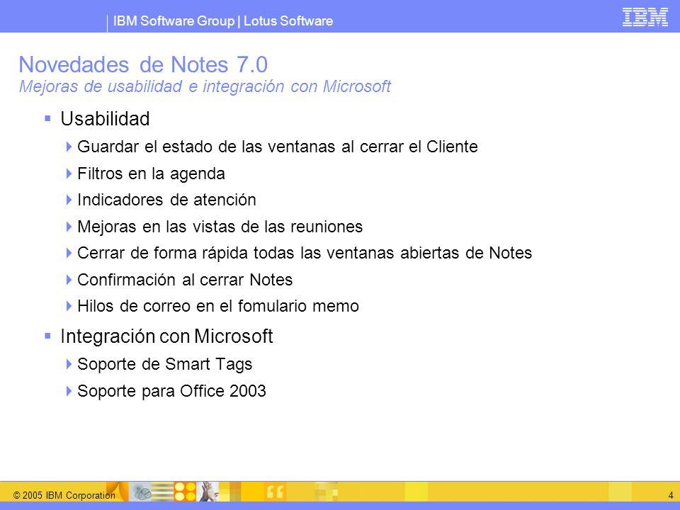 IBM Software Group | Lotus Software © 2005 IBM Corporation 4 Novedades de Notes 7.0 Mejoras de usabilidad e integración con Microsoft Usabilidad Guard