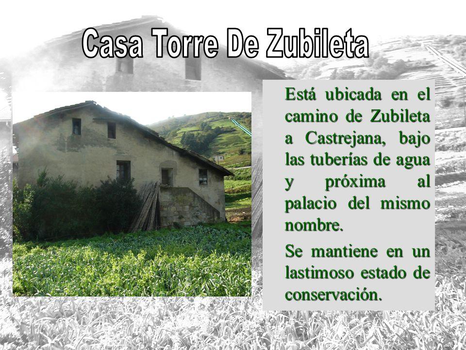 Está ubicada en el camino de Zubileta a Castrejana, bajo las tuberías de agua y próxima al palacio del mismo nombre. Está ubicada en el camino de Zubi