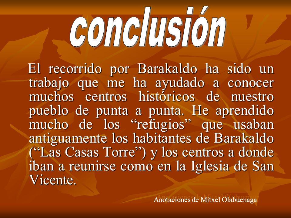 El recorrido por Barakaldo ha sido un trabajo que me ha ayudado a conocer muchos centros históricos de nuestro pueblo de punta a punta. He aprendido m