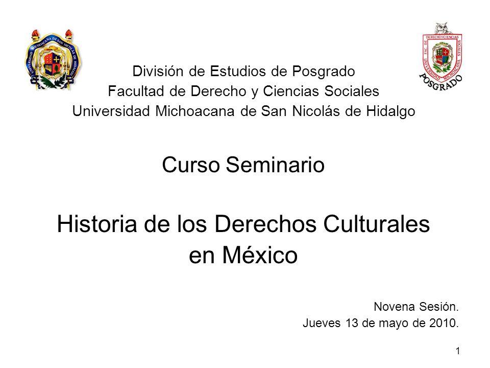 División de Estudios de Posgrado Facultad de Derecho y Ciencias Sociales Universidad Michoacana de San Nicolás de Hidalgo Curso Seminario Historia de