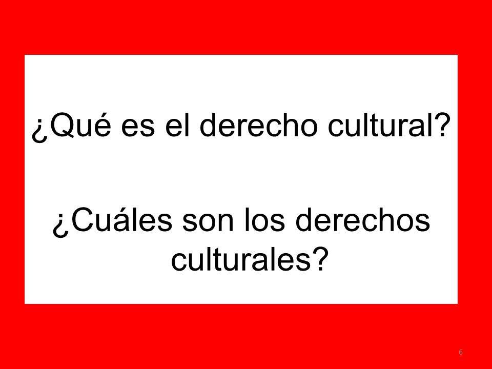 ¿Qué es el derecho cultural? ¿Cuáles son los derechos culturales? 6