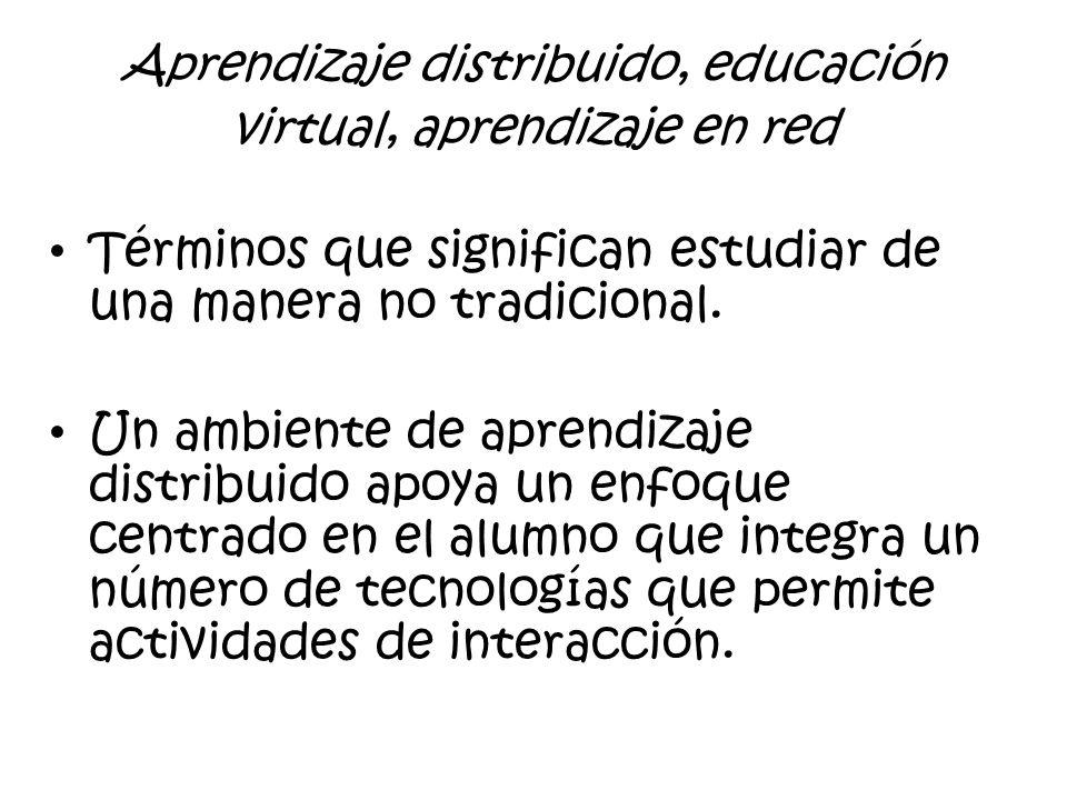 Capítulo 1 Introducción a la Educación Distribuida 1.4 Diferencias entre la educación a distancia y la educación distribuida