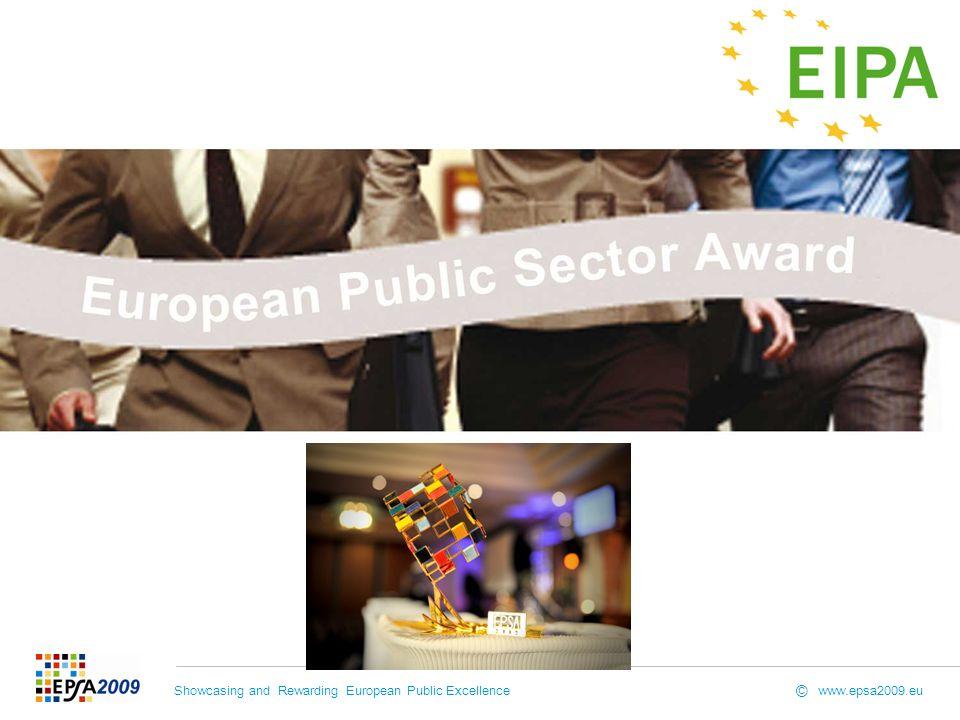 Showcasing and Rewarding European Public Excellence www.epsa2009.eu ©