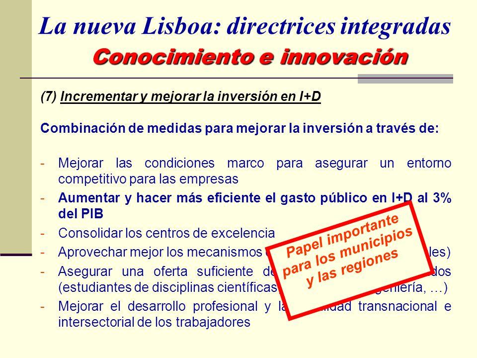 (7) Incrementar y mejorar la inversión en I+D Combinación de medidas para mejorar la inversión a través de: -Mejorar las condiciones marco para asegur