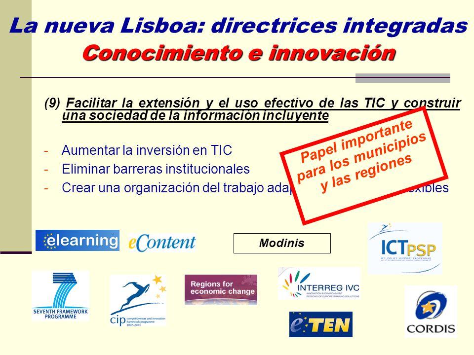 (9) Facilitar la extensión y el uso efectivo de las TIC y construir una sociedad de la información incluyente -Aumentar la inversión en TIC -Eliminar