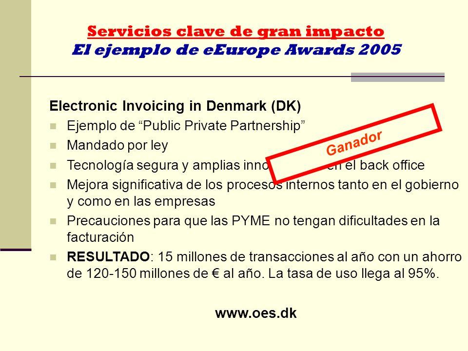 Servicios clave de gran impacto El ejemplo de eEurope Awards 2005 Electronic Invoicing in Denmark (DK) Ejemplo de Public Private Partnership Mandado p