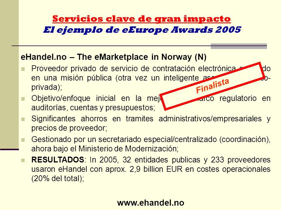 eHandel.no – The eMarketplace in Norway (N) Proveedor privado de servicio de contratación electrónica encajado en una misión pública (otra vez un inte