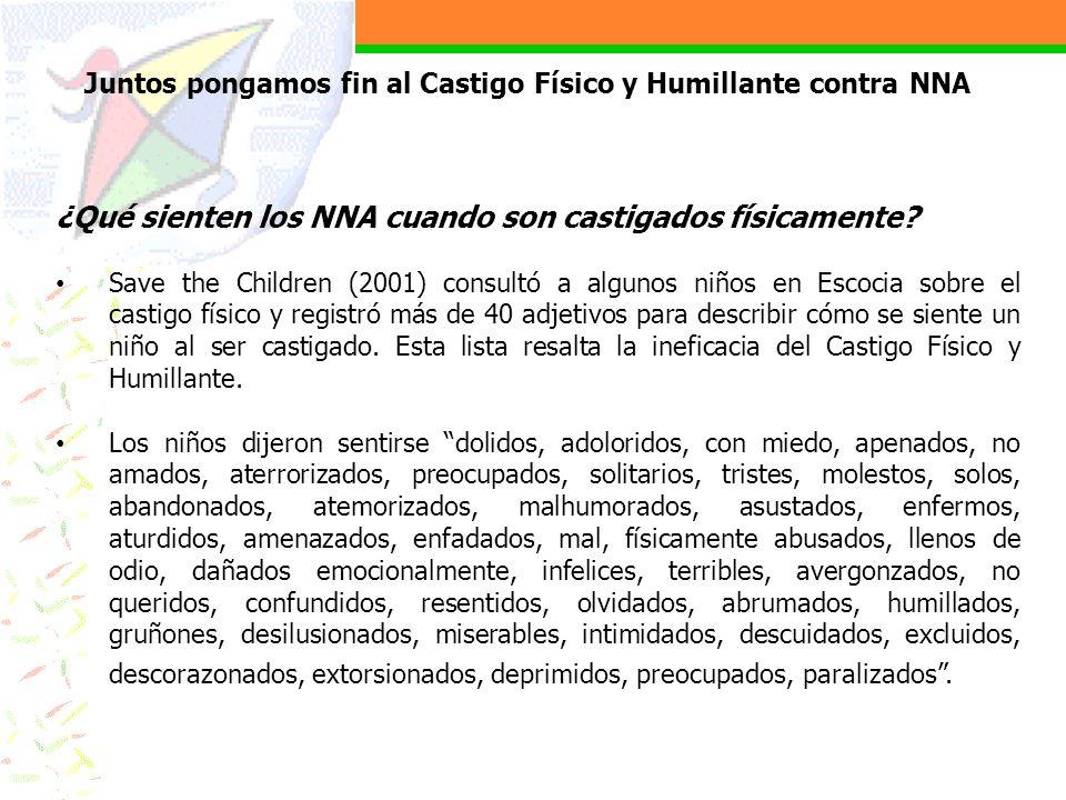 ¿Qué sienten los NNA cuando son castigados físicamente? Save the Children (2001) consultó a algunos niños en Escocia sobre el castigo físico y registr