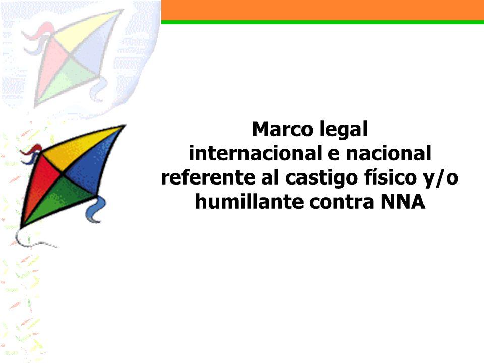 Marco legal internacional e nacional referente al castigo físico y/o humillante contra NNA
