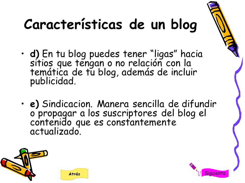 d) En tu blog puedes tener ligas hacia sitios que tengan o no relación con la temática de tu blog, además de incluir publicidad. e) Sindicacion. Maner