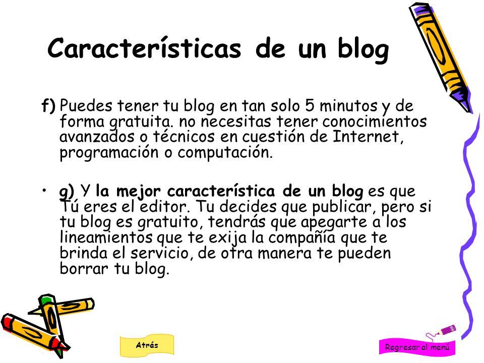 f) Puedes tener tu blog en tan solo 5 minutos y de forma gratuita. no necesitas tener conocimientos avanzados o técnicos en cuestión de Internet, prog