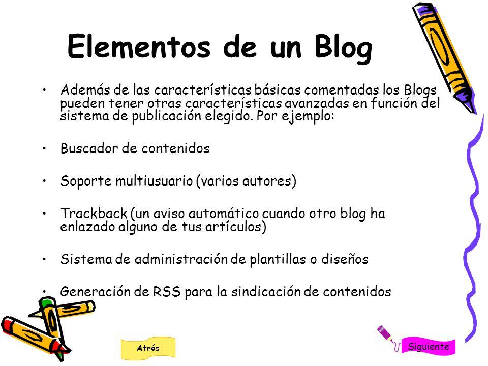 Elementos de un Blog Además de las características básicas comentadas los Blogs pueden tener otras características avanzadas en función del sistema de