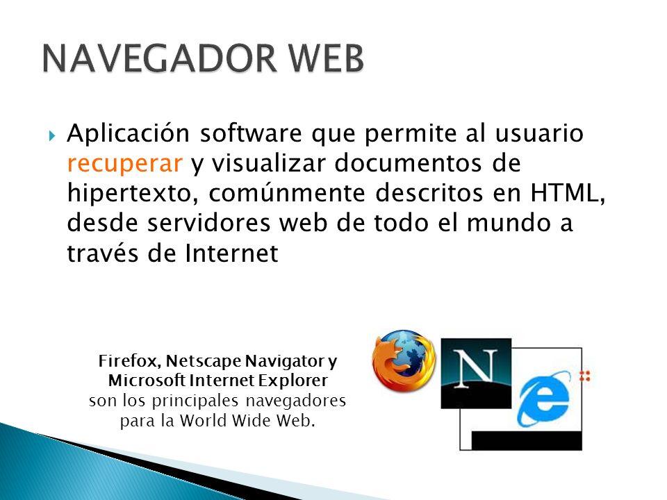 Aplicación software que permite al usuario recuperar y visualizar documentos de hipertexto, comúnmente descritos en HTML, desde servidores web de todo