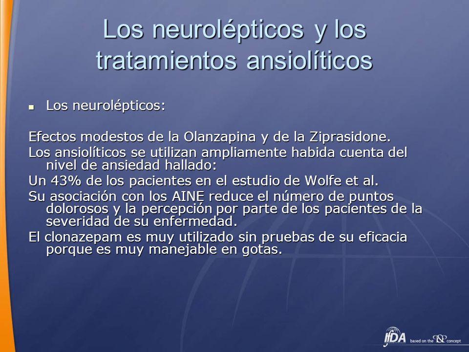 Los neurolépticos y los tratamientos ansiolíticos Los neurolépticos: Los neurolépticos: Efectos modestos de la Olanzapina y de la Ziprasidone. Los ans