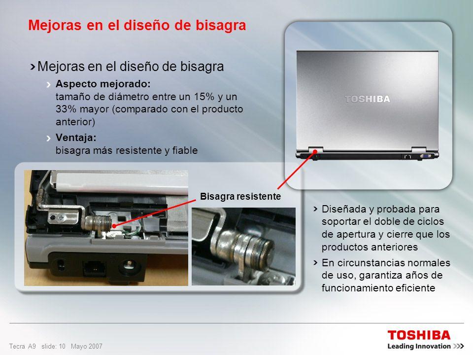Tecra A9 slide: 9 Mayo 2007 El diseño exclusivo de protección frente a golpes protege componentes clave del sistema contra accidentes y frente a los r