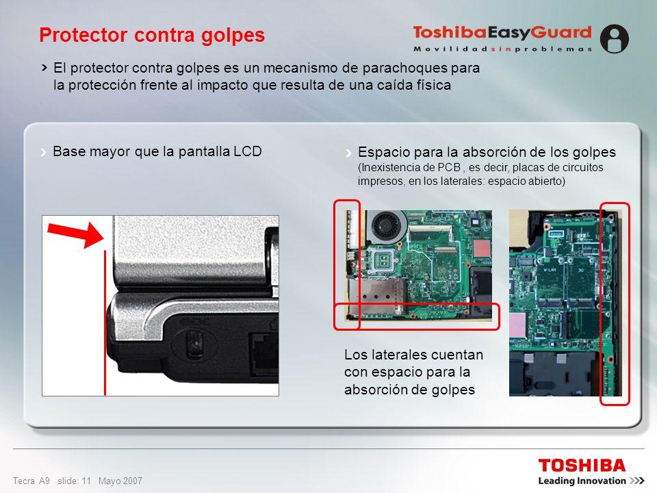 Tecra A9 slide: 10 Mayo 2007 Mejoras en el diseño de bisagra Aspecto mejorado: tamaño de diámetro entre un 15% y un 33% mayor (comparado con el produc