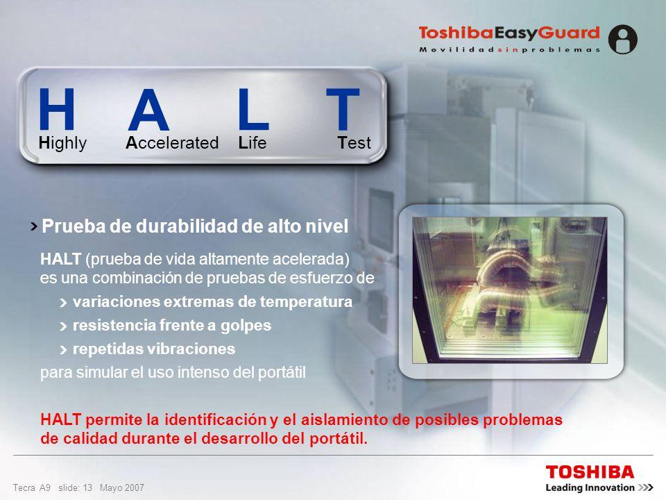 Tecra A9 slide: 12 Mayo 2007 Diseñado para durar El sólido diseño del sistema de Toshiba es el resultado de la mejora en los métodos de prueba Prueba