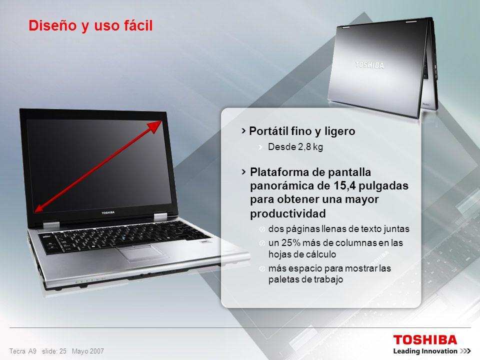 Tecra A9 slide: 24 Mayo 2007 Diseño innovador Las utilidades Toshiba se han rediseñado para complementar la interfaz Aero Los portátiles Toshiba mejor