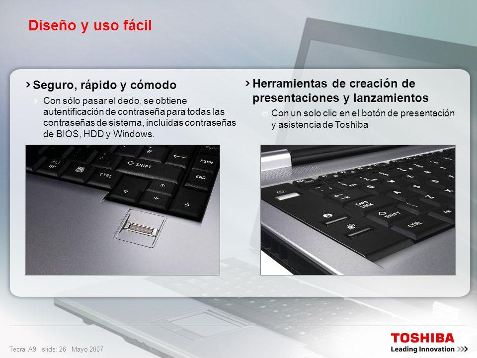 Tecra A9 slide: 25 Mayo 2007 Diseño y uso fácil Portátil fino y ligero Desde 2,8 kg Plataforma de pantalla panorámica de 15,4 pulgadas para obtener un