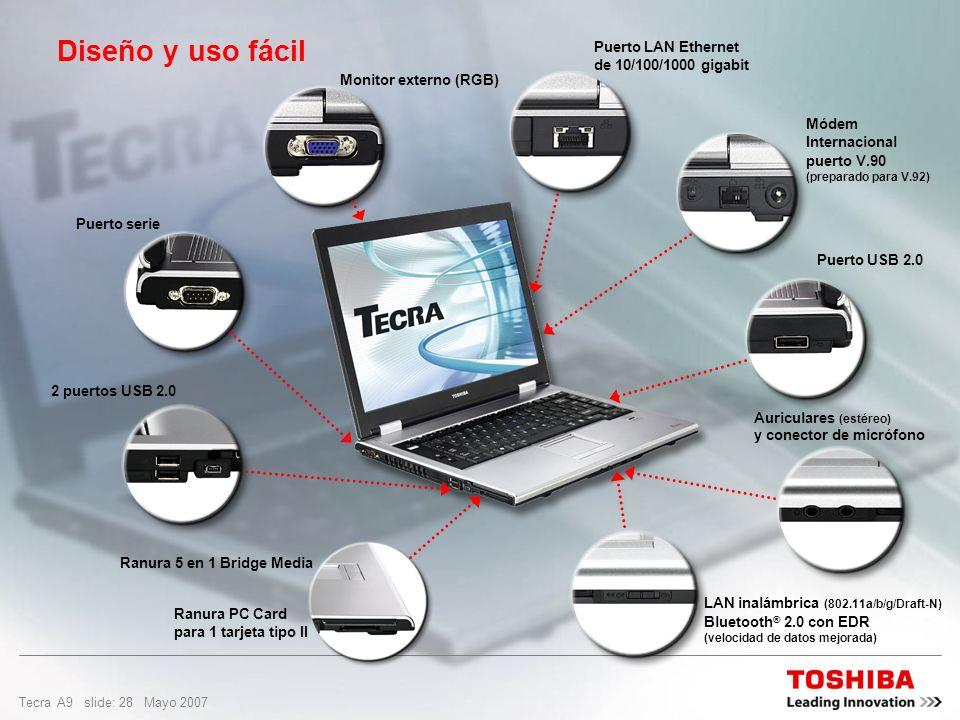 Tecra A9 slide: 27 Mayo 2007 Diseño y uso fácil Se desacopla con un toque y listo Deje los cables conectados en el escritorio al Express Port Replicat