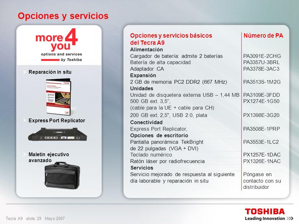 Tecra A9 slide: 28 Mayo 2007 Diseño y uso fácil Ranura PC Card para 1 tarjeta tipo II Puerto USB 2.0 Puerto LAN Ethernet de 10/100/1000 gigabit LAN in